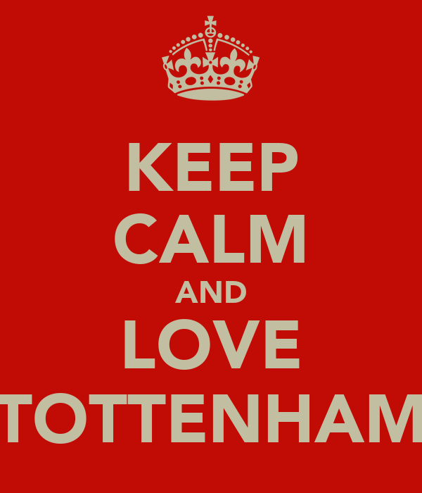 KEEP CALM AND LOVE TOTTENHAM