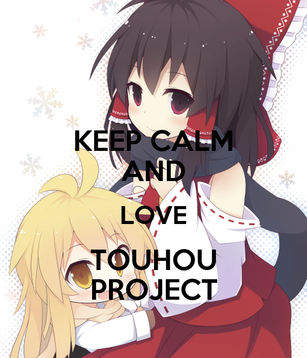 KEEP CALM AND LOVE TOUHOU PROJECT