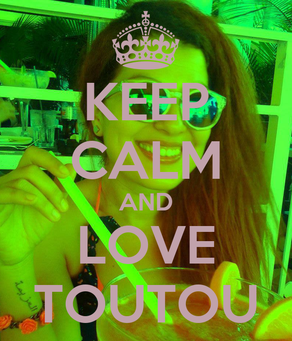 KEEP CALM AND LOVE TOUTOU