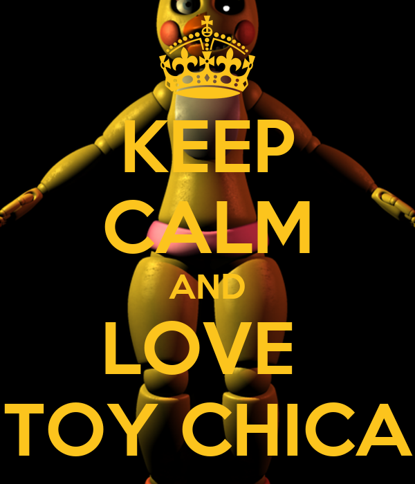 Toys And Love : Keep calm and love toy chica poster sharmo o