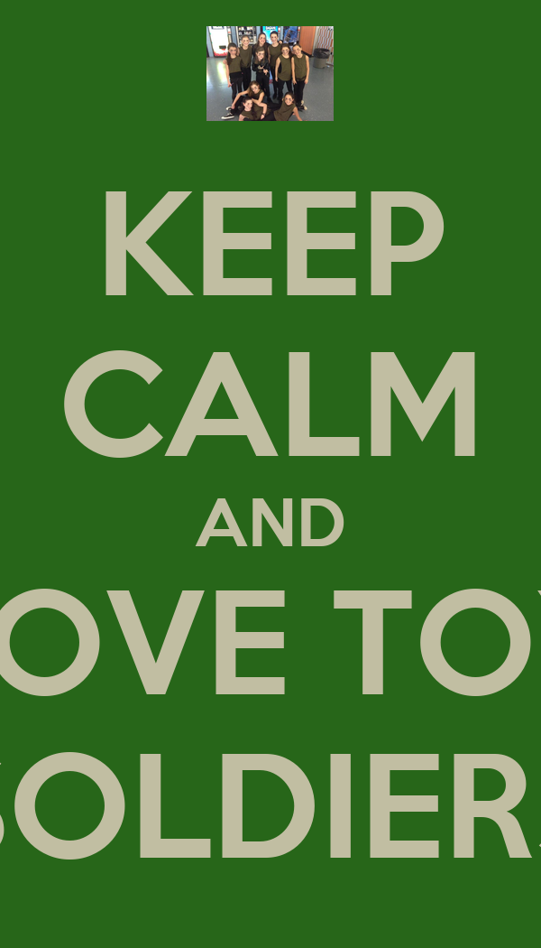 KEEP CALM AND LOVE TOY SOLDIERS