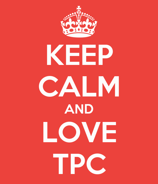 KEEP CALM AND LOVE TPC