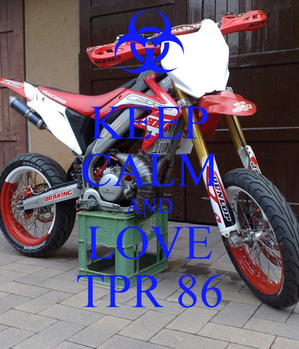 KEEP CALM AND LOVE TPR 86