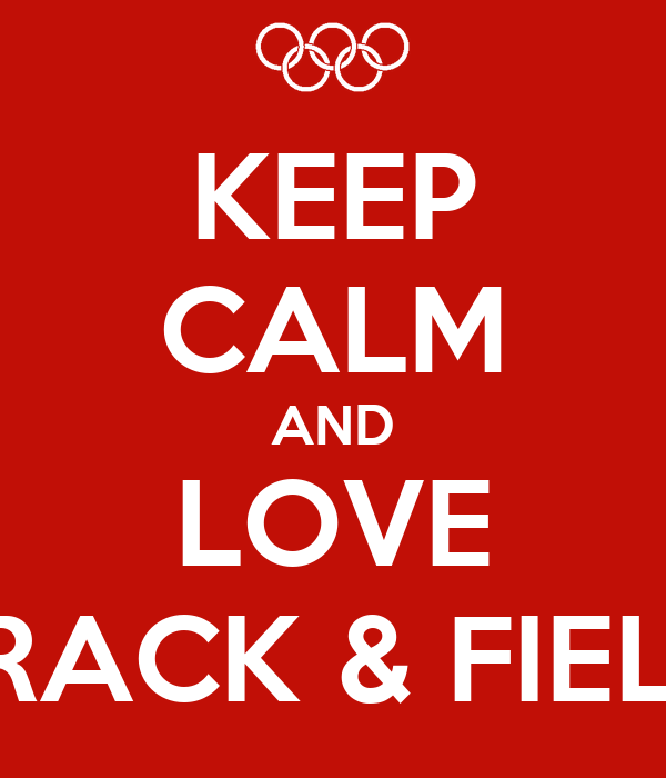 KEEP CALM AND LOVE TRACK & FIELD