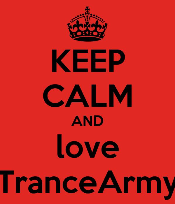KEEP CALM AND love TranceArmy