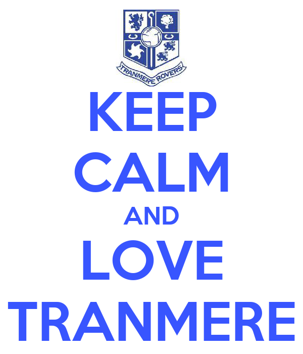 KEEP CALM AND LOVE TRANMERE