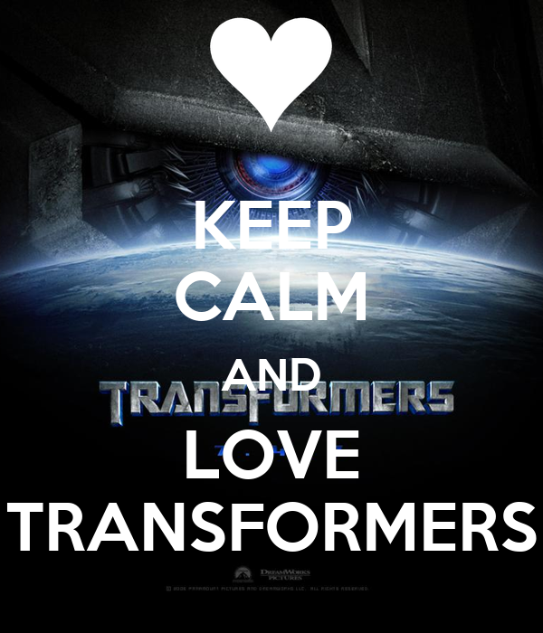 KEEP CALM AND LOVE TRANSFORMERS