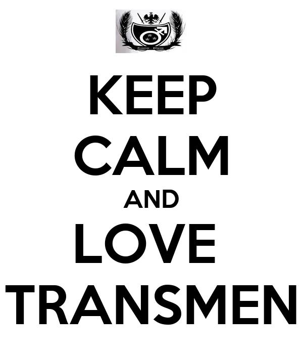KEEP CALM AND LOVE  TRANSMEN
