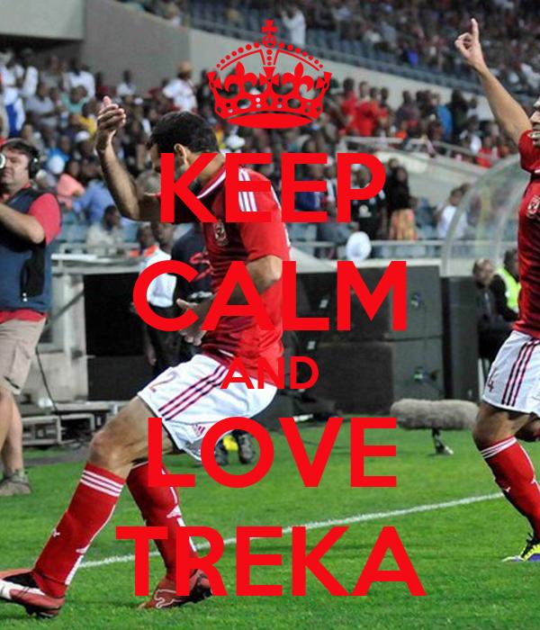 KEEP CALM AND LOVE TREKA