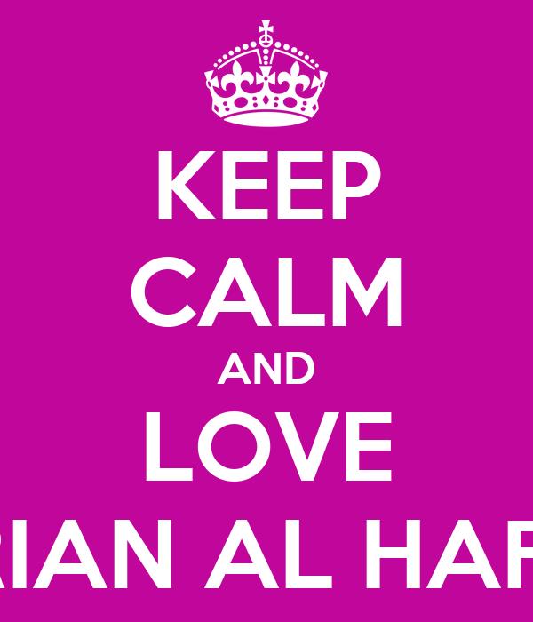 KEEP CALM AND LOVE TRIAN AL HAFIZ