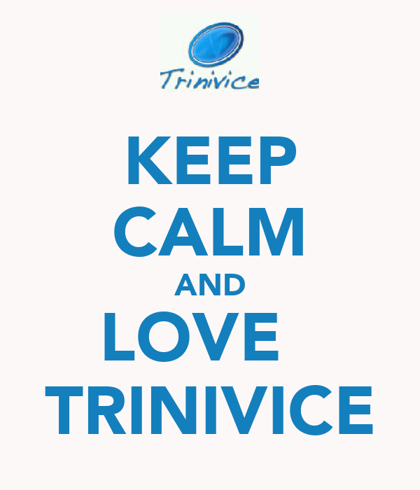 KEEP CALM AND LOVE   TRINIVICE
