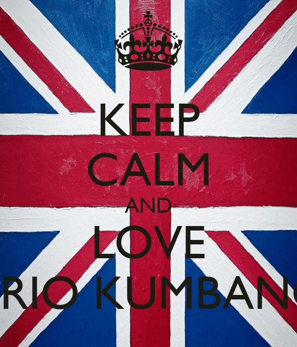 KEEP CALM AND LOVE TRIO KUMBANG