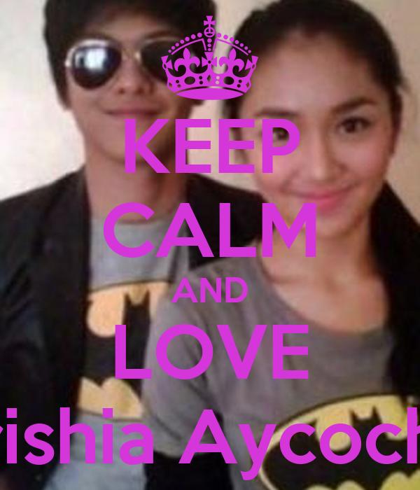 KEEP CALM AND LOVE Trishia Aycocho