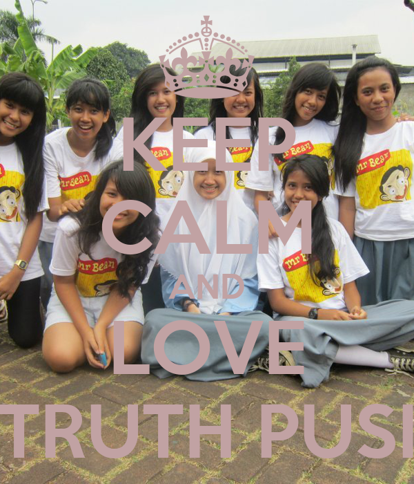 KEEP CALM AND LOVE TRUTH PUSI