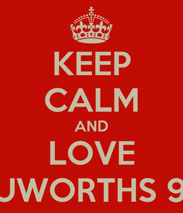 KEEP CALM AND LOVE TRUWORTHS 90+