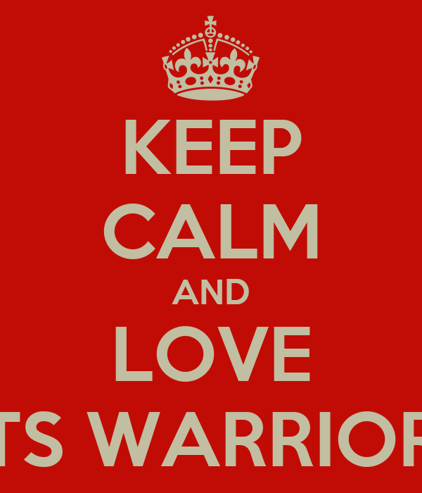 KEEP CALM AND LOVE TS WARRIOR