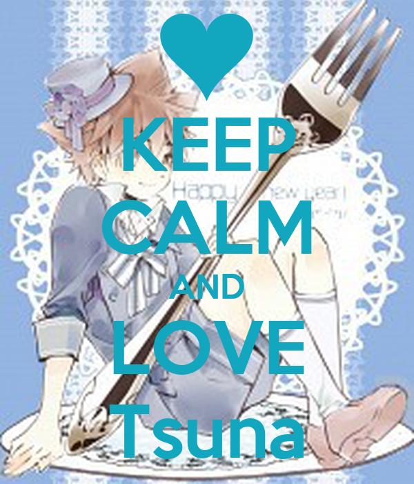 KEEP CALM AND LOVE Tsuna