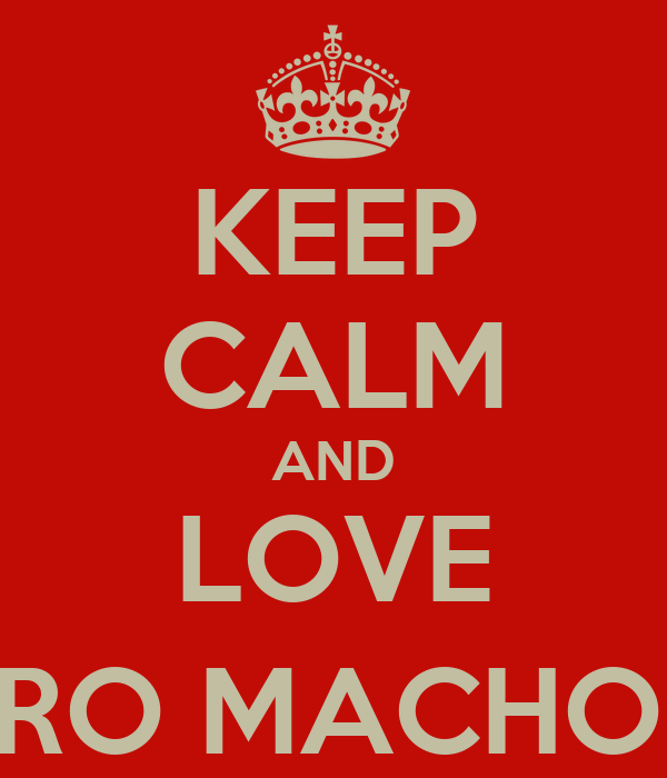 KEEP CALM AND LOVE TU CUERO MACHO (ARIEL)