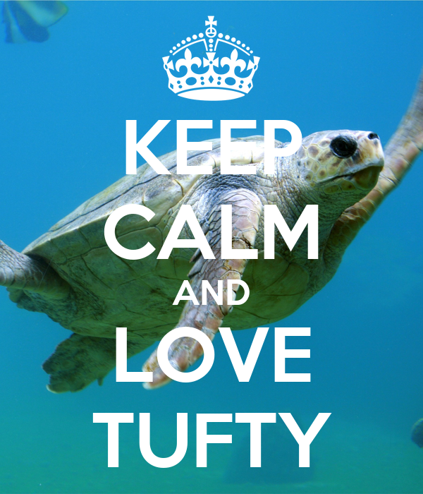 KEEP CALM AND LOVE TUFTY
