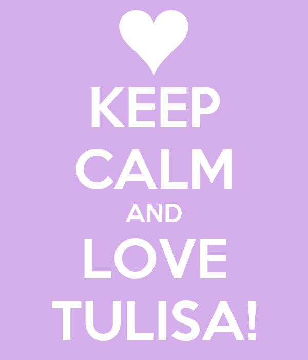 KEEP CALM AND LOVE TULISA!