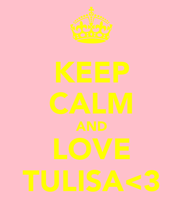 KEEP CALM AND LOVE TULISA<3