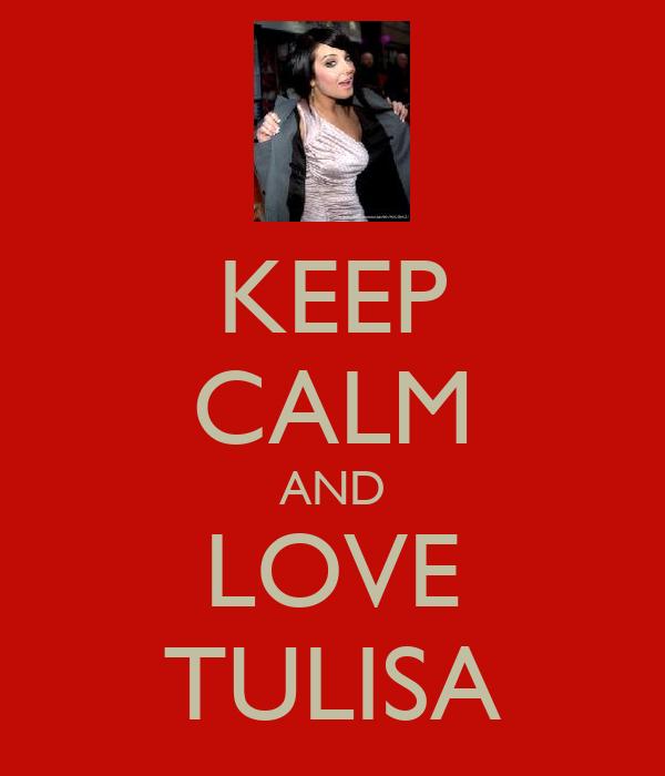 KEEP CALM AND LOVE TULISA