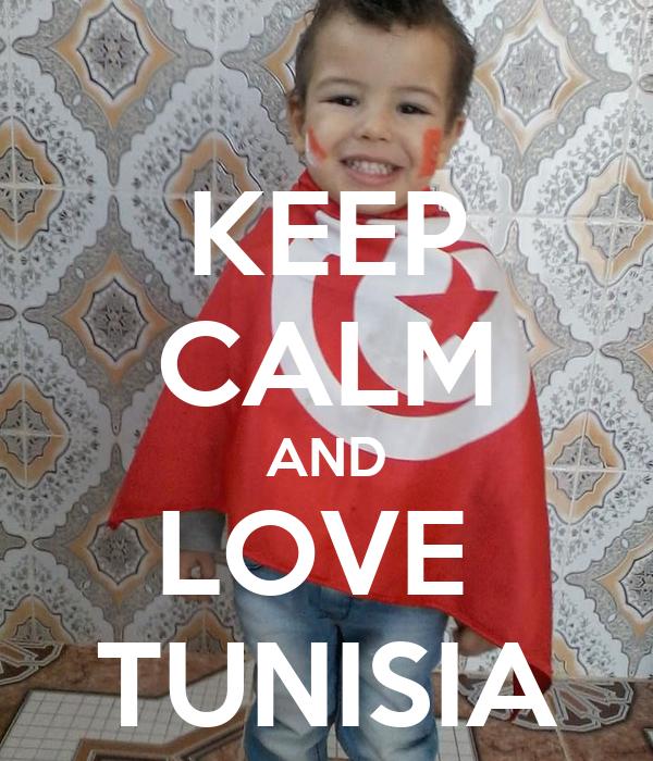 KEEP CALM AND LOVE  TUNISIA