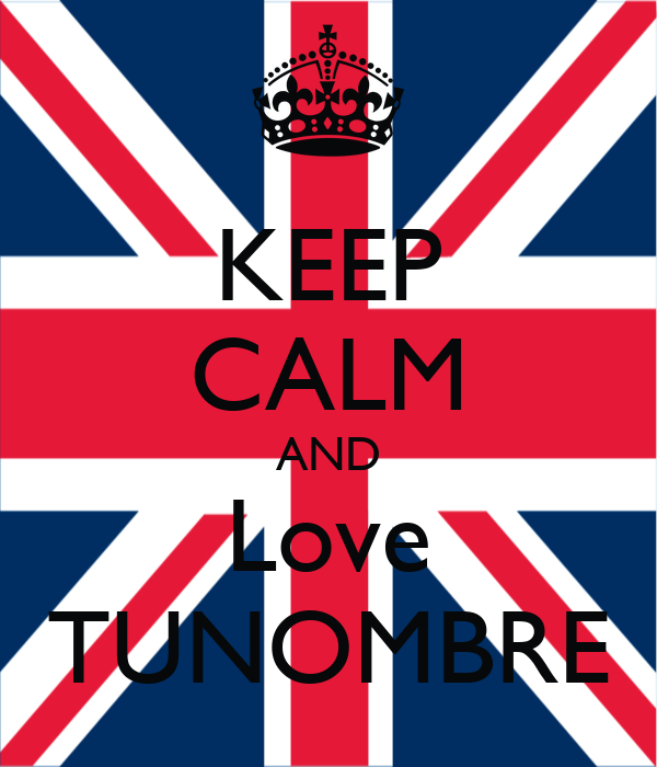KEEP CALM AND Love TUNOMBRE