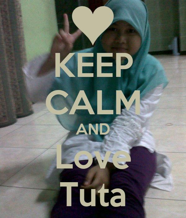 KEEP CALM AND Love Tuta