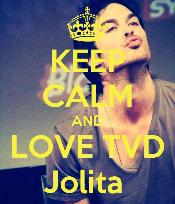 KEEP CALM AND LOVE TVD Jolita