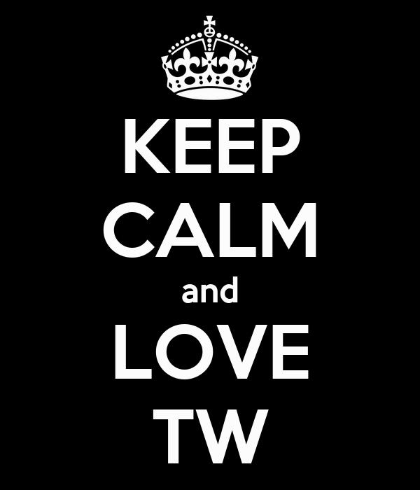 KEEP CALM and LOVE TW