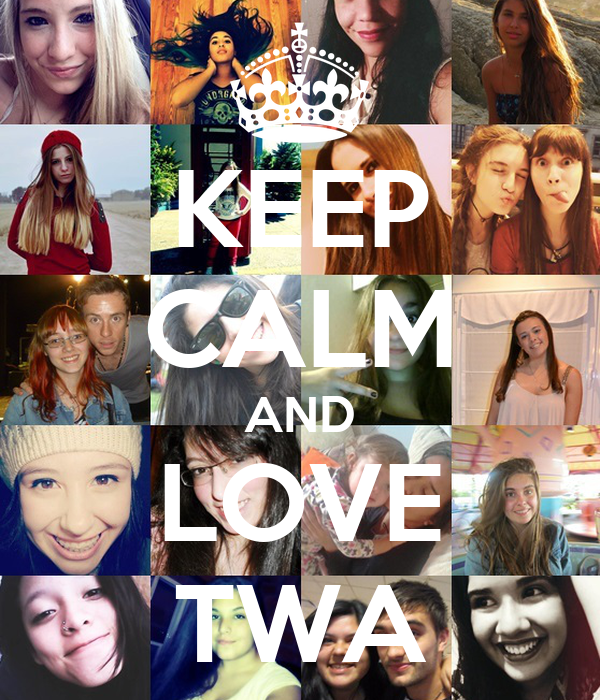 KEEP CALM AND LOVE TWA