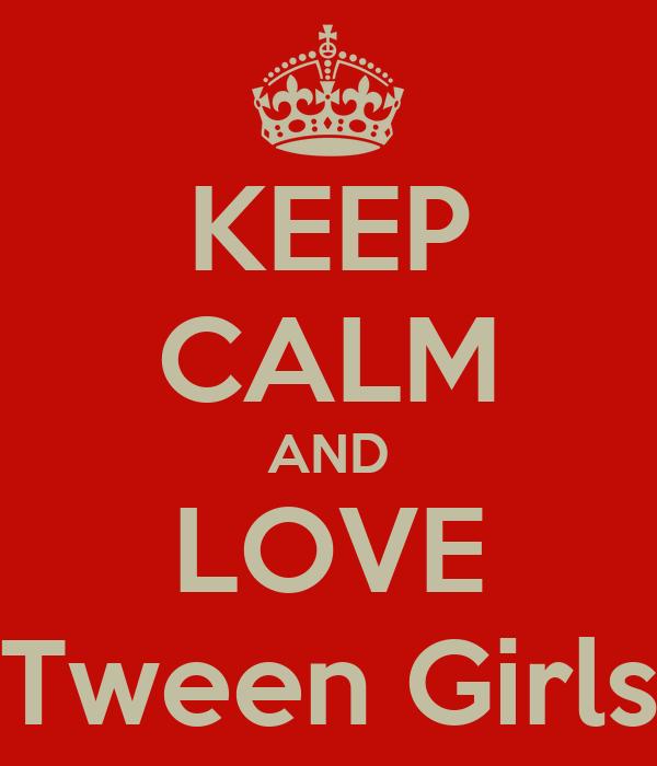 KEEP CALM AND LOVE Tween Girls