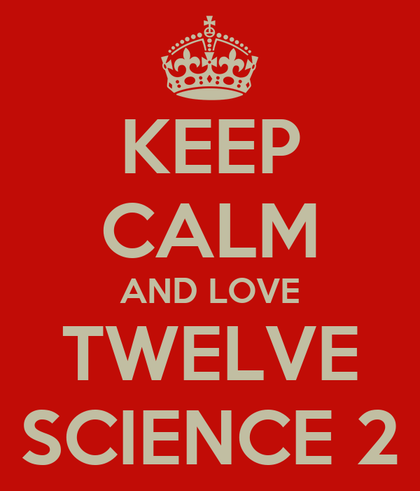 KEEP CALM AND LOVE TWELVE SCIENCE 2