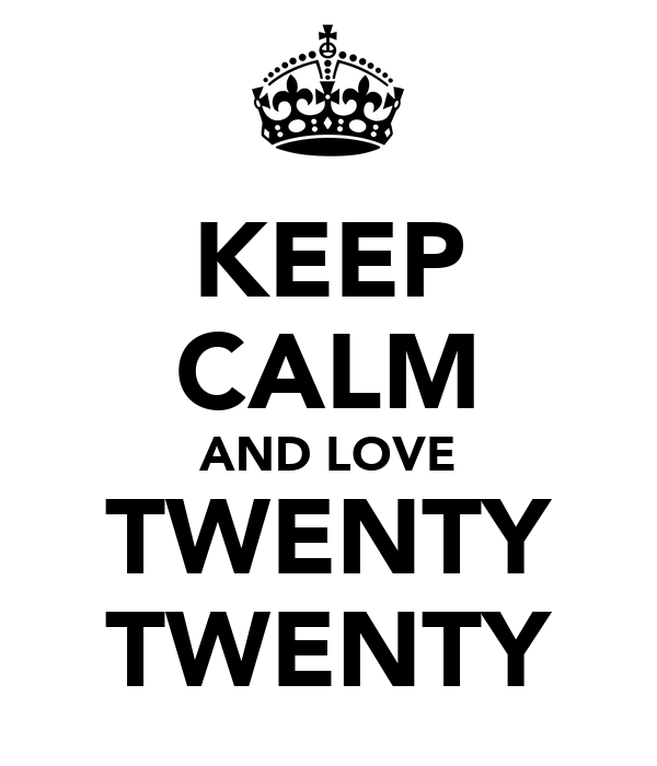 KEEP CALM AND LOVE TWENTY TWENTY