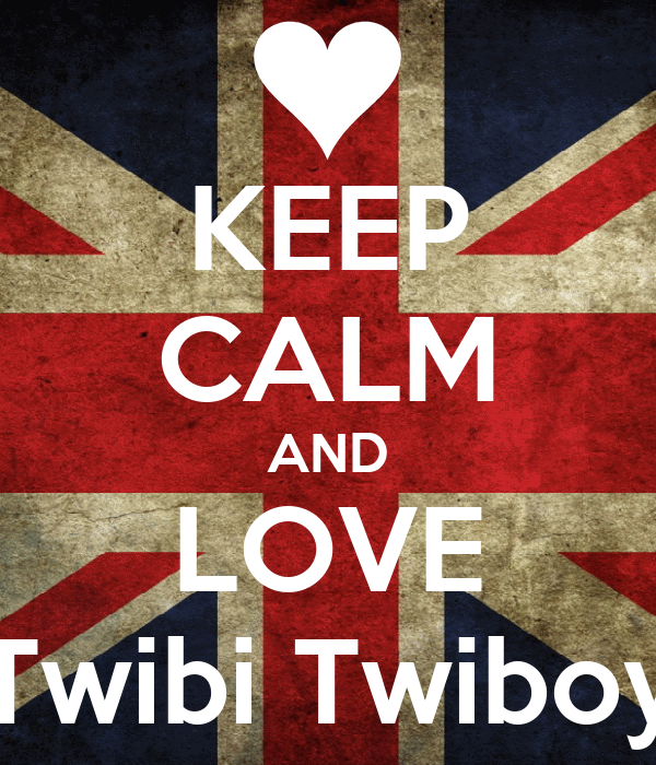 KEEP CALM AND LOVE Twibi Twiboy