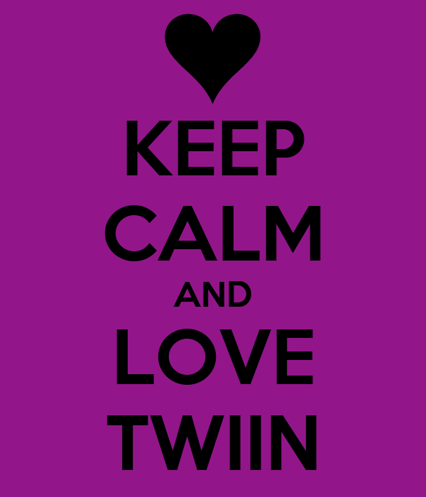 KEEP CALM AND LOVE TWIIN