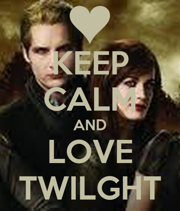 KEEP CALM AND LOVE TWILGHT