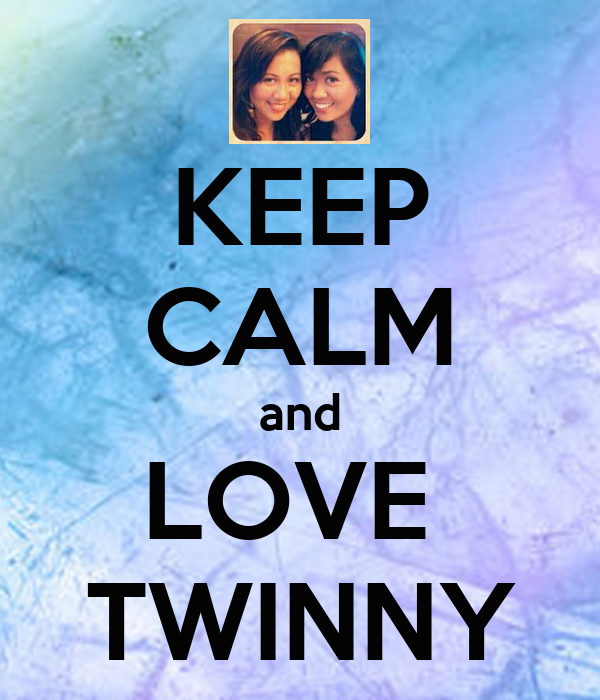 KEEP CALM and LOVE  TWINNY