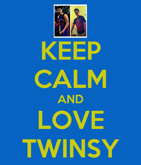 KEEP CALM AND LOVE TWINSY