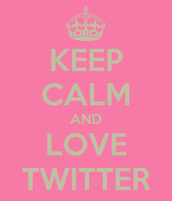 KEEP CALM AND LOVE TWITTER