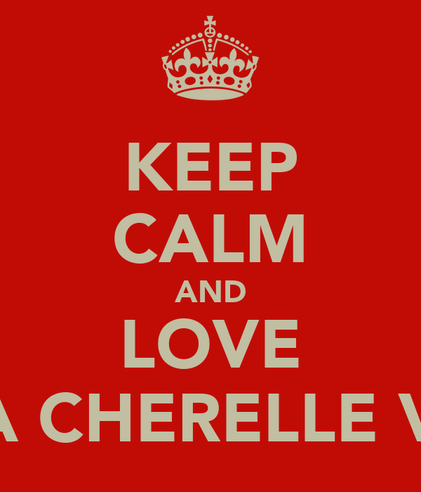 KEEP CALM AND LOVE TYRA CHERELLE VOSS