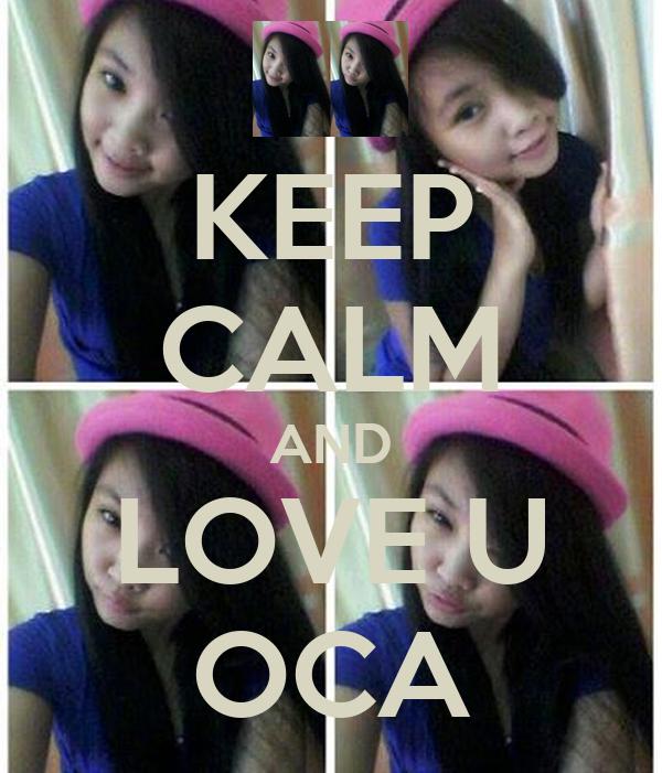KEEP CALM AND LOVE U OCA