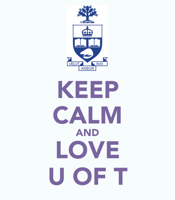KEEP CALM AND LOVE U OF T
