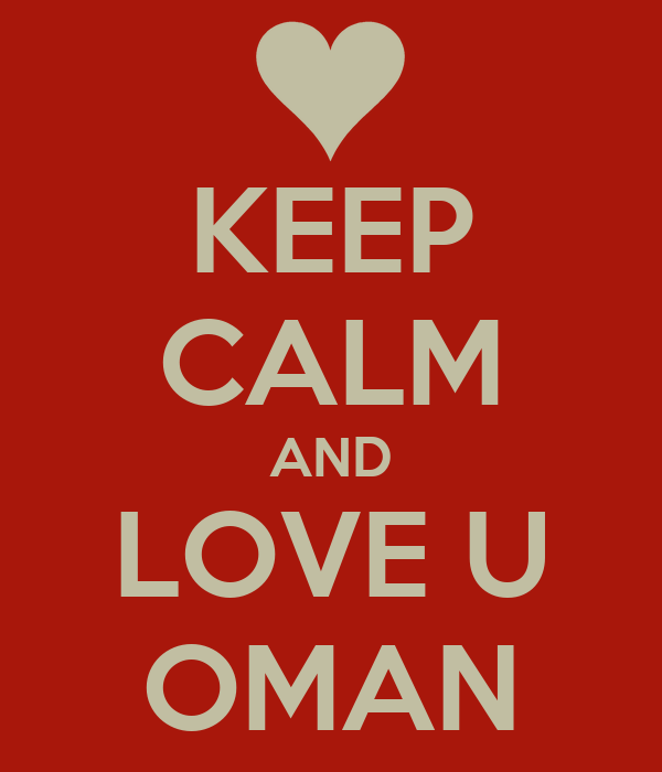 KEEP CALM AND LOVE U OMAN