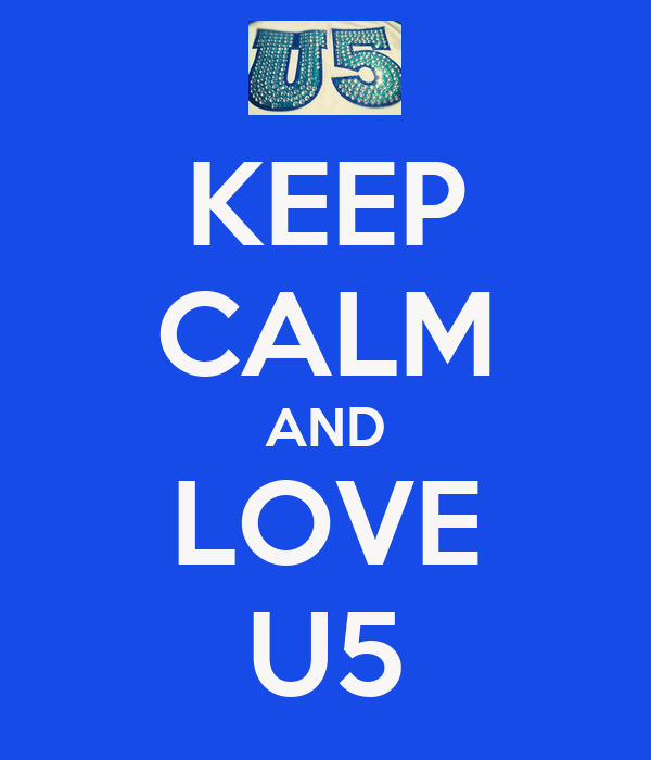 KEEP CALM AND LOVE U5