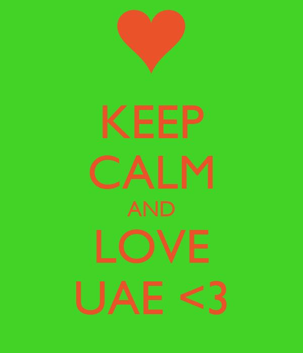 KEEP CALM AND LOVE UAE <3