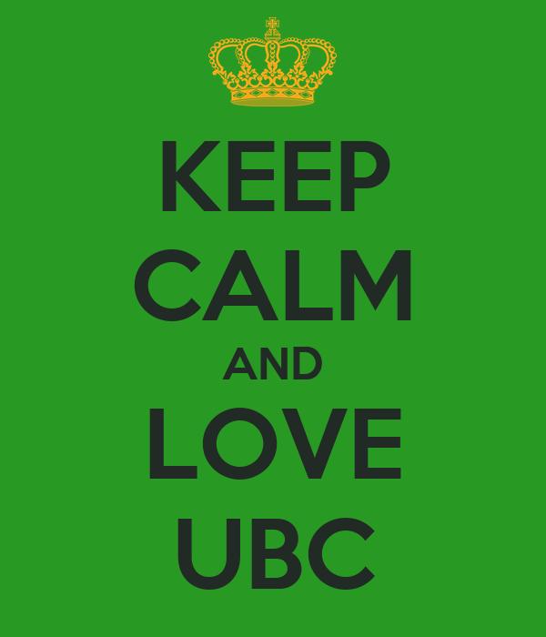 KEEP CALM AND LOVE UBC