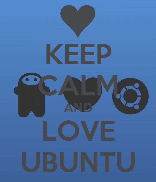 KEEP CALM AND LOVE UBUNTU