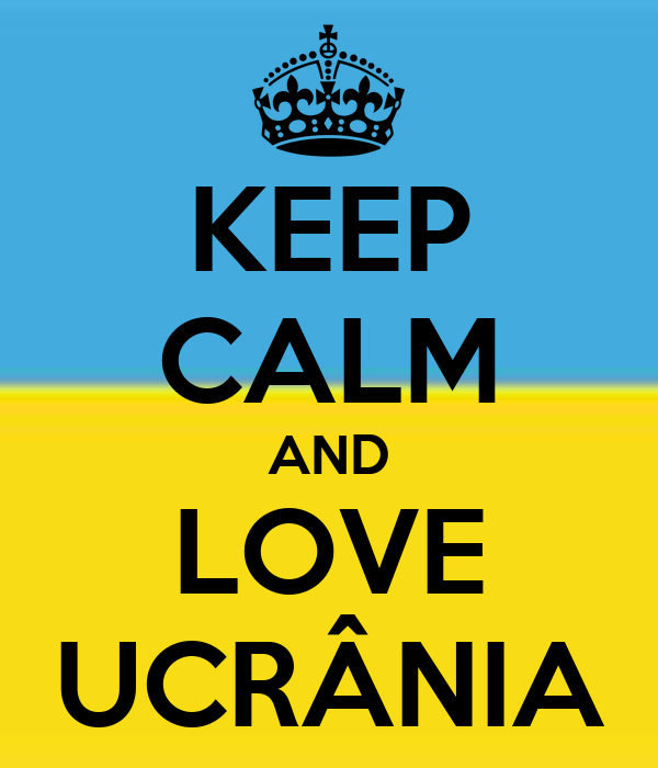 KEEP CALM AND LOVE UCRÂNIA